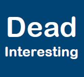 Dead Interesting