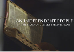 An Independent People - The Story of Ulster's Presbyterians