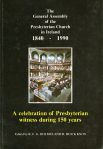 The General Assembly of the Presbyterian Church in Ireland 1840-1990