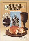 Our Irish Presbyterian Heritage